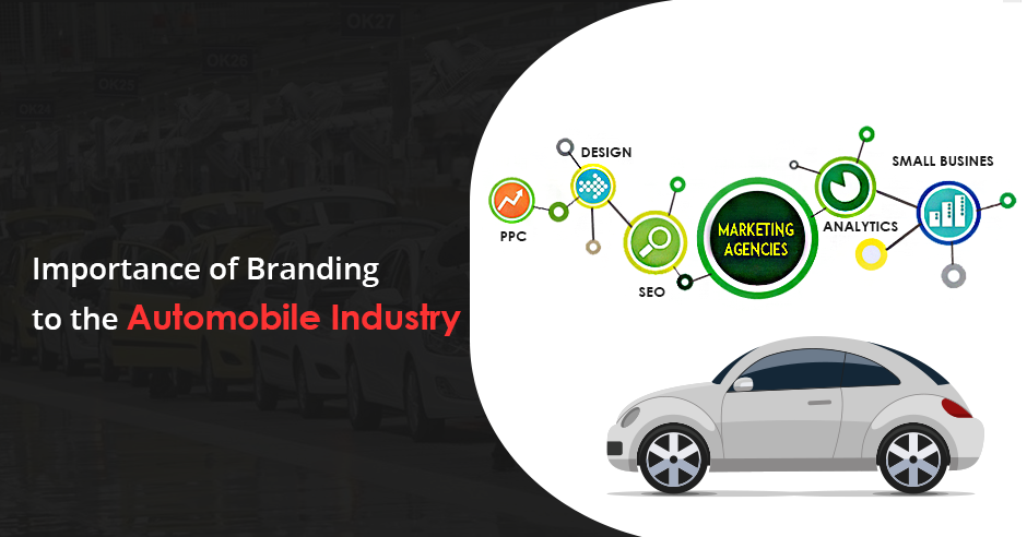 Importance of Branding in the Automobile Industry? 9 Strategies to Drive  More Sales - GeeksChip